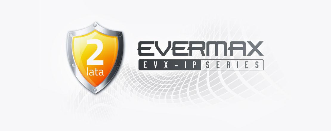 Kamery serii EVX-IP EVERMAX - 2 lata gwarancji